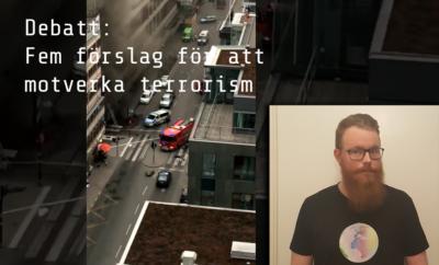 Fem förslag för att motverka terrorism